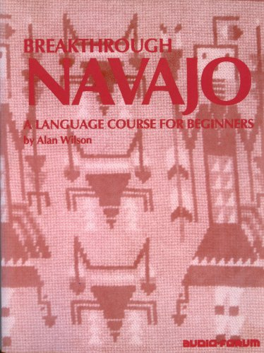 9780884324478: Breakthrough Navajo: An Introductory Course