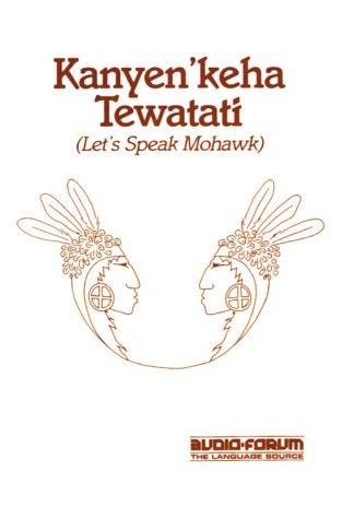 9780884327233: Kanyen'Keha Tewatati: Let's Speak Mohawk