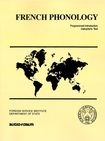 French Phonology: Programmed Introduction (Foreign Service Institute: Robert J. Salazar;