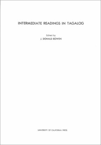 Intermediate Readings in Tagalog (Paperback or Softback): Bowen, J. Donald