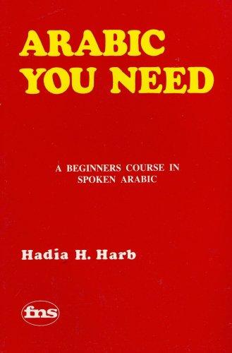 9780884328209: Arabic You Need: A Beginners Course in Spoken Arabic