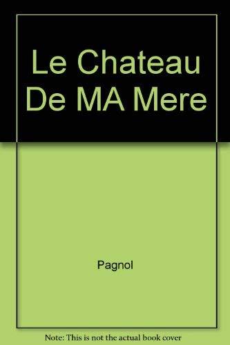 9780884360452: Le Chateau De Ma Mere