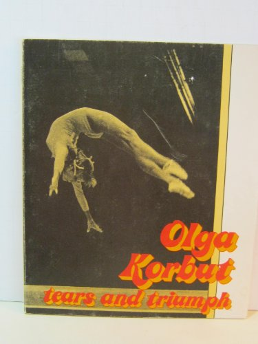 9780884361251: Olga Korbut, tears and triumph (Her Women who win)