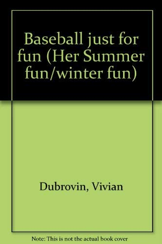 Baseball just for fun (Her Summer fun/winter fun): Dubrovin, Vivian