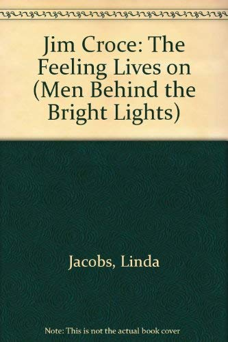 9780884362159: Jim Croce: The Feeling Lives on (Men Behind the Bright Lights)