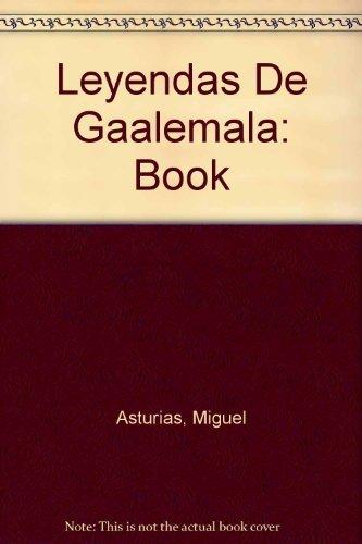 Leyendas De Guatemala: Asturias, Miguel Angel