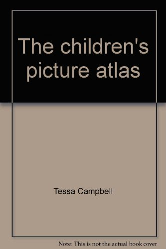 The children's picture atlas (Children's guide): Tessa Campbell