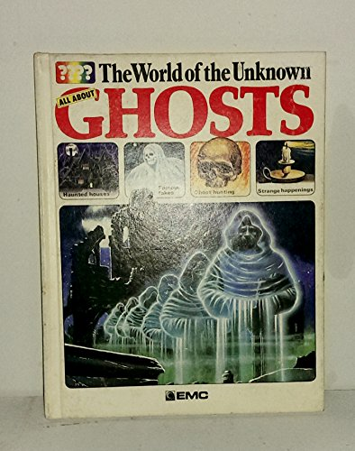 9780884364696: All About Ghosts (World of the Unknown Series)