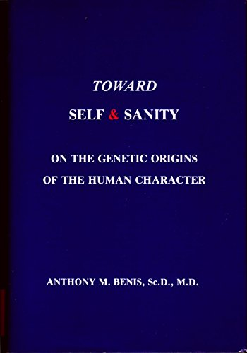 9780884370741: Toward Self and Sanity: On the Genetic Orgins of the Human Character