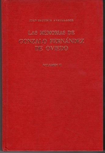 Las Memorias de Gonzalo Fern?ndez de Oviedo, Volume II: Gonzalo Fern?ndez de Oviedo y Vald?s