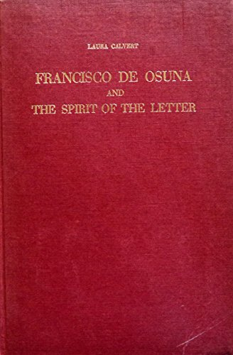 Francisco de Osuna and the Spirit of the Letter.: Calvert, Laura