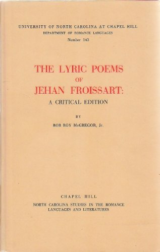 9780884389439: The lyric poems of Jehan Froissart: A critical edition (North Carolina studies in the Romance languages and literatures)