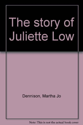 9780884412762: The story of Juliette Low
