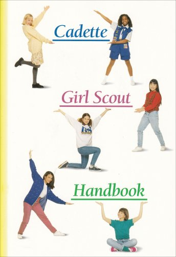 Cadette Girl Scout Handbook: Girl Scouts of