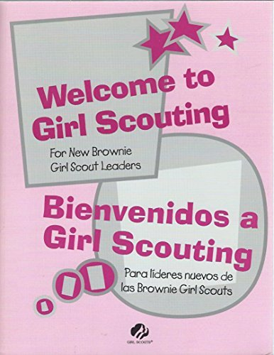 Welcome to girl scouting: A training resource for new brownie girl scout leaders and adults working with girls (9780884412861) by Girl Scouts of the United States of America