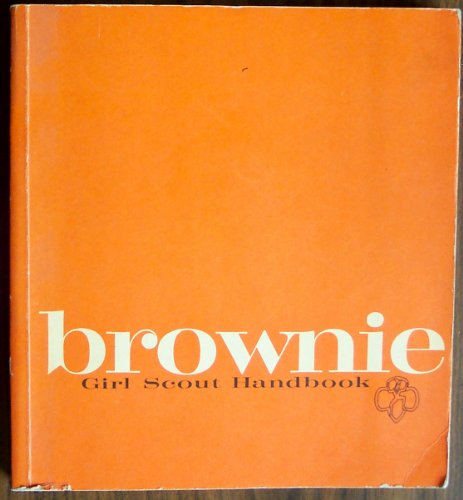 Brownie Girl Scout Handbook: Author Unknown