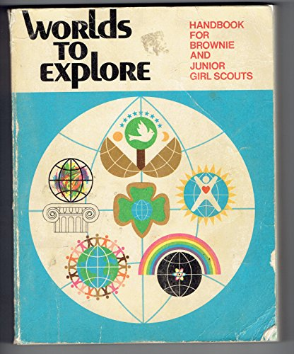 Worlds to Explore Handbook for Brownies and: Girl Scouts of