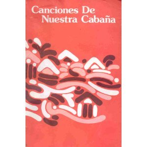 Canciones De Nuestra Cabana: Songs from Our: World Association of