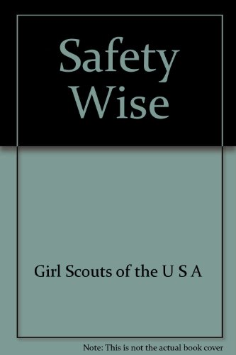 Safety-Wise: For Girls (Grade 7-12) & Adults Who Work Directly with Girls