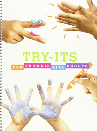Try-Its for Brownie Girl Scouts: Girl Scouts of the USA Staff