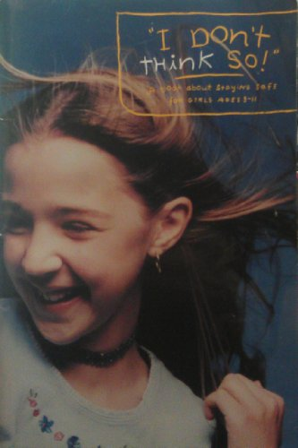 9780884416623: I Don't Think So!: A Book about Staying Safe for Girls Ages 8-11