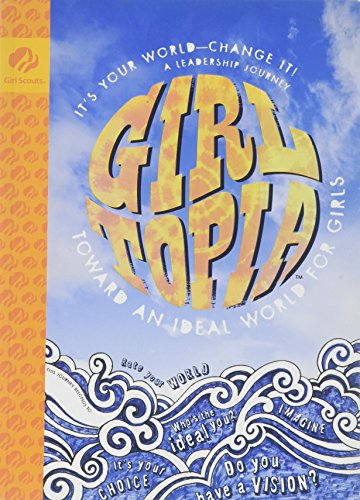 Girltopia : Toward an Ideal World for: Stefanie Glick; Valerie