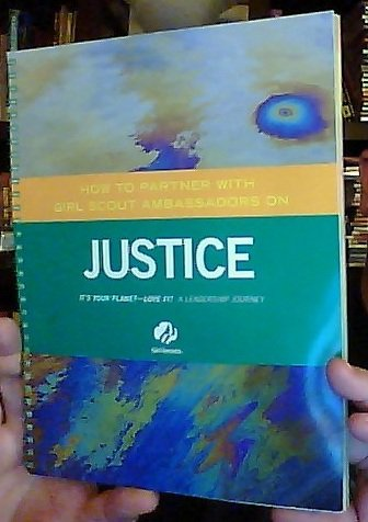 Justice Its your planet- Love it! (Justice Girl Scout Journey Book Set, grades 11-12)