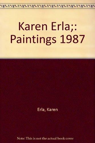 9780884450191: Karen Erla;: Paintings 1987