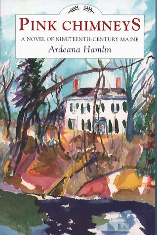 9780884480563: Pink Chimneys: A Novel of Nineteenth Century Maine