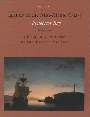 Islands of the Mid-Maine Coast, Vol. 1: Charles B. McLane