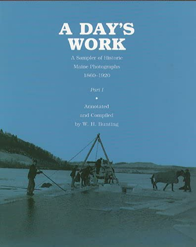 9780884481898: A Day's Work: A Sampler of Historic Maine Photographs 1860-1920, Part I
