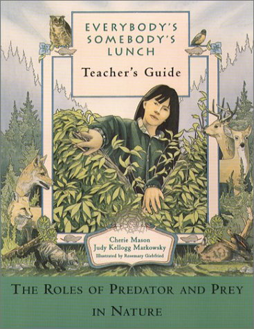 9780884481997: Everybody's Somebody's Lunch (Teacher's Guide): The Role of Predator and Prey in Nature