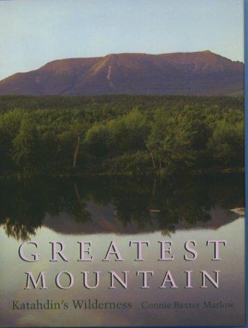 9780884482123: Greatest Mountain: Katahdin's Wilderness