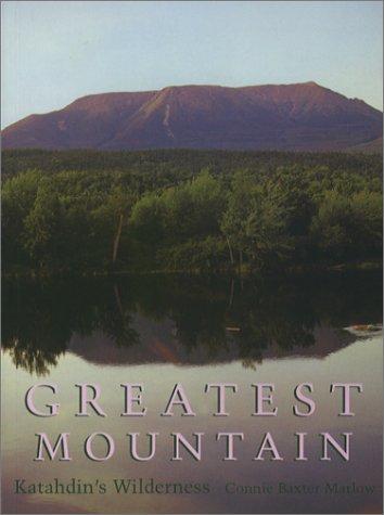 9780884482130: Greatest Mountain: Katahdin's Wilderness