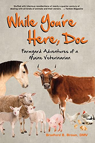 9780884482796: While You're Here, Doc: Farmyard Adventures of a Maine Veterinarian