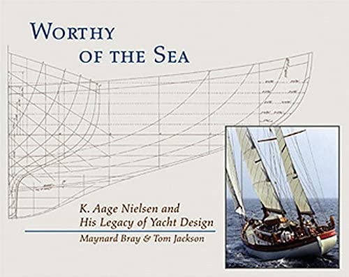 9780884482819: Worthy of the Sea: K. Aage Nelson and His Legacy of Yacht Design