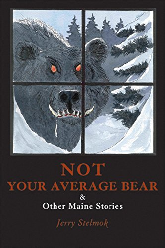 9780884482901: Not Your Average Bear: And Other Maine Stories