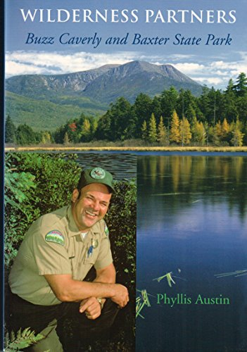 9780884483045: Wilderness Partners: Buzz Caverly and Baxter State Park
