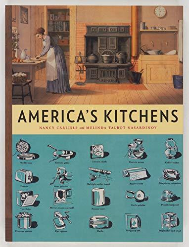 America's Kitchens: Carlisle, Nancy; Nasardinov, Melinda Talbot; Pustz, Jennifer