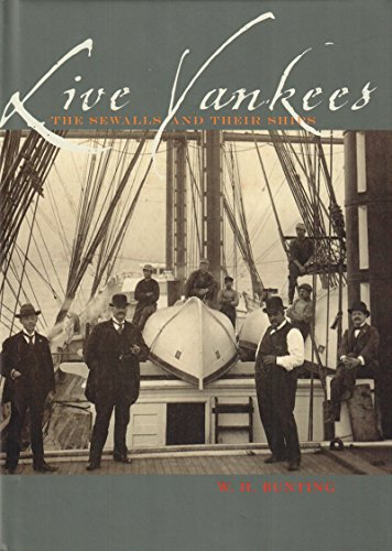 Live Yankees: The Sewalls and Their Ships (0884483150) by W. H. Bunting