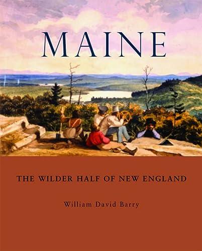 9780884483335: Maine: The Wilder Half of New England