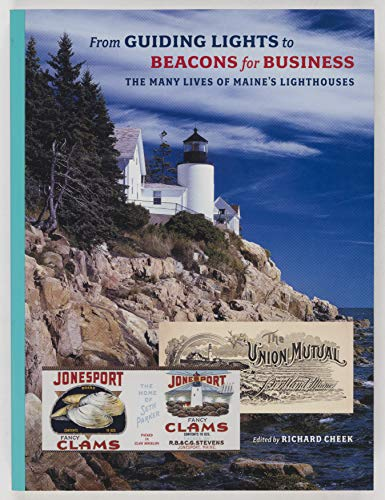 9780884483380: From Guiding Lights to Beacons for Business: The Many Lives of Maine's Lighthouses