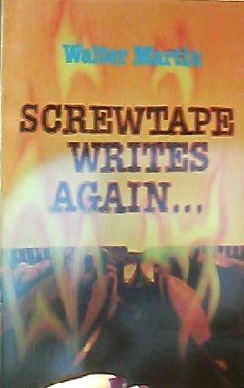 Screwtape Writes Again: Walter Martin