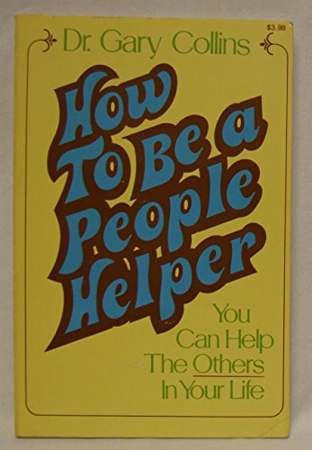 How to Be a People Helper: Gary R. Collins