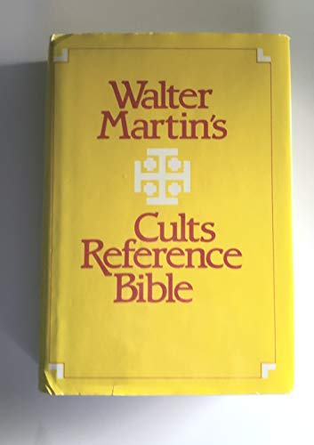 9780884490753: Walter Martin's Cults Reference Bible: King James Version with Reference Notes, Topical Index, Bibliography, A Guide to the Major Cults