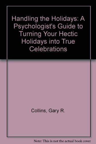 9780884490883: Handling the Holidays: A Psychologist's Guide to Turning Your Hectic Holidays into True Celebrations
