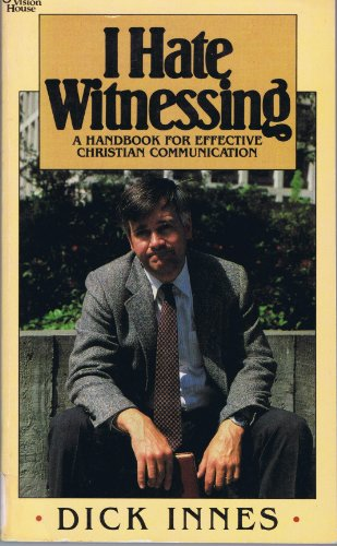 9780884491064: I hate witnessing: A handbook for effective Christian communication