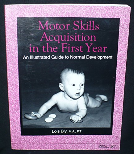 9780884500254: Motor skills acquisition in the first year: An illustrated guide to normal development