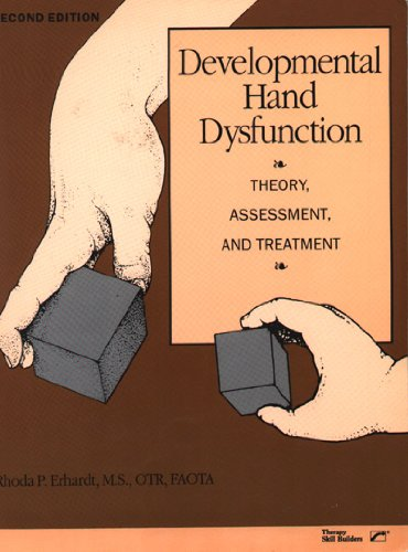 9780884500360: Developmental hand dysfunction: Theory, assessment, and treatment