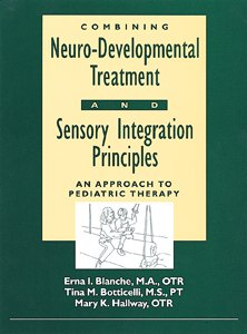 9780884501879: Combining Neuro-Developmental Treatment and Sensory Integration Principles: An Approach to Pediatric Therapy